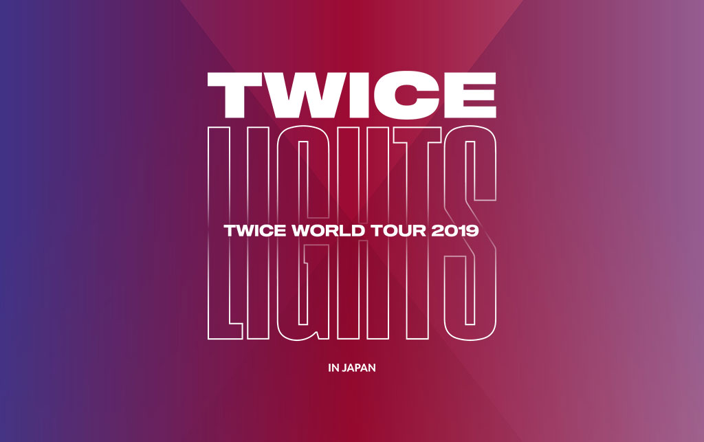 TWICE WORLD TOUR 2019 'TWICELIGHTS' IN JAPAN特設ページ