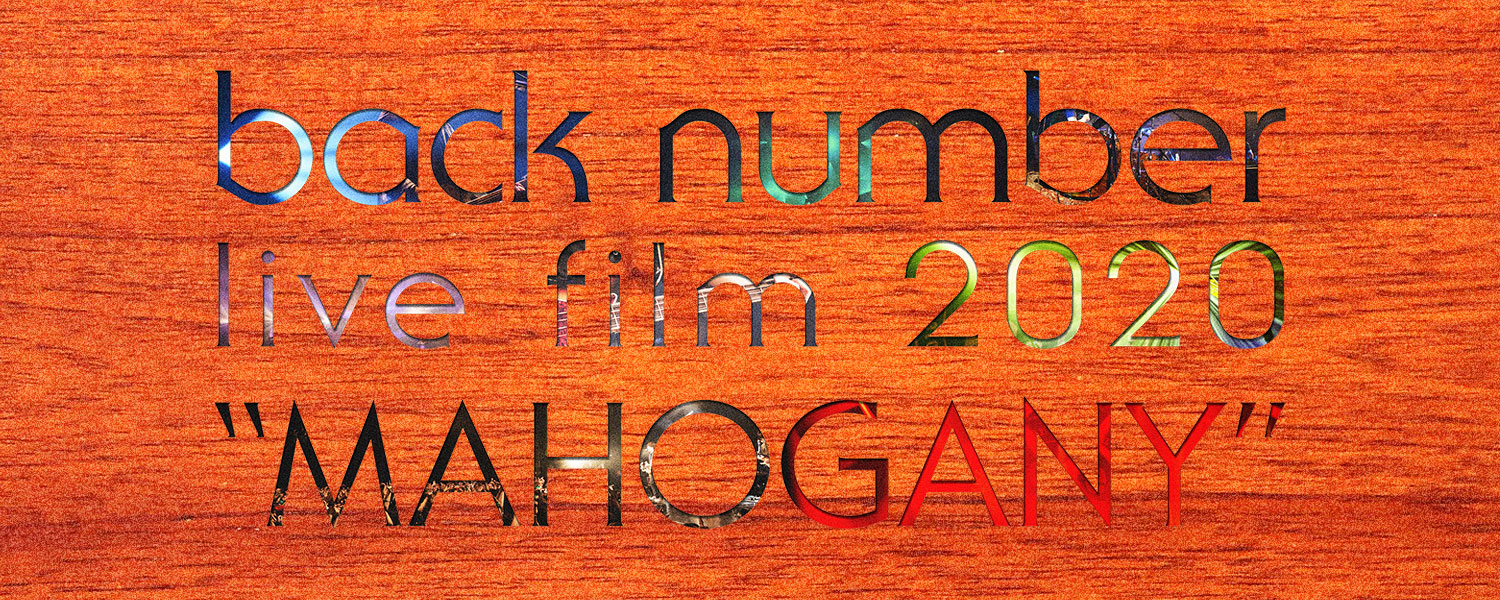 back number live film mahogany