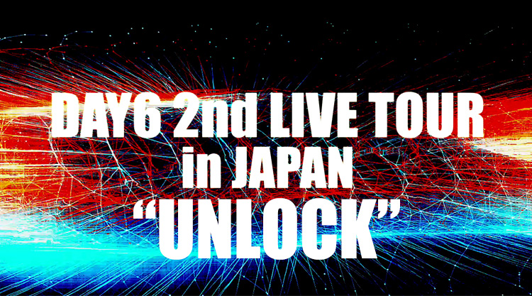 "DAY6 2nd LIVE TOUR in JAPAN ""UNLOCK"""