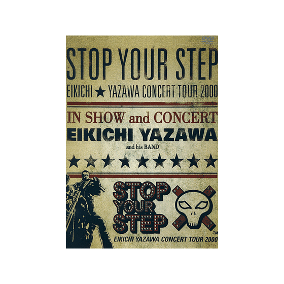 [THE LIVE EIKICHI YAZAWA DVD BOX] STOP YOUR STEP