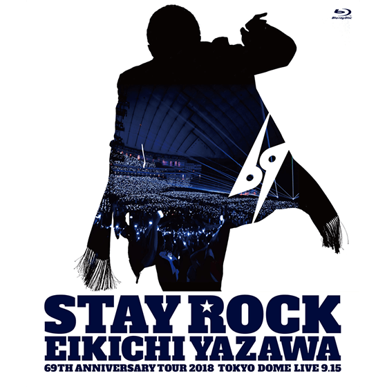 STAY ROCK EIKICHI YAZAWA 69TH ANNIVERSARY TOUR 2018【通常盤】