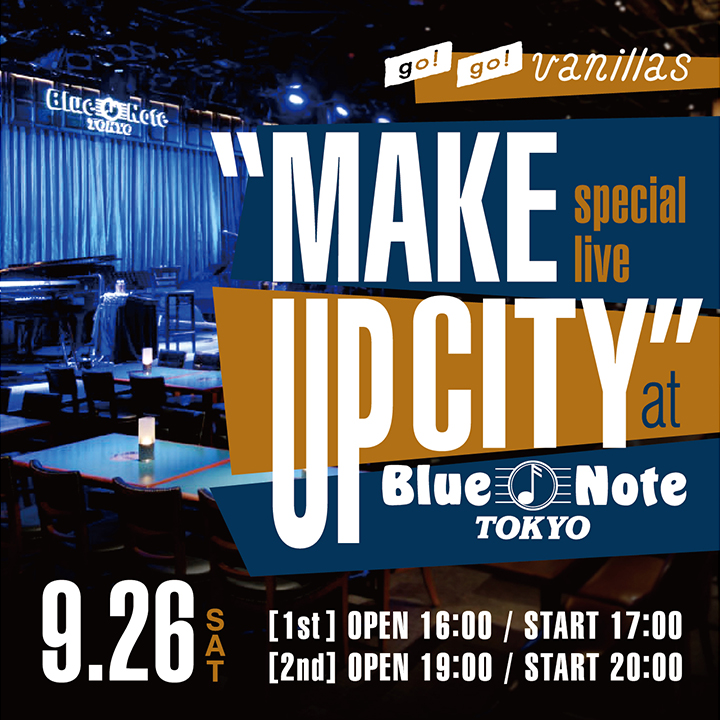 "Blue Note Tokyo<span class=""soldout"">有観客&YouTube生配信ライブ</span><span class=""live-title"">go!go!vanillas special live ""MAKE UP CITY"" at Blue Note Tokyo</span>"