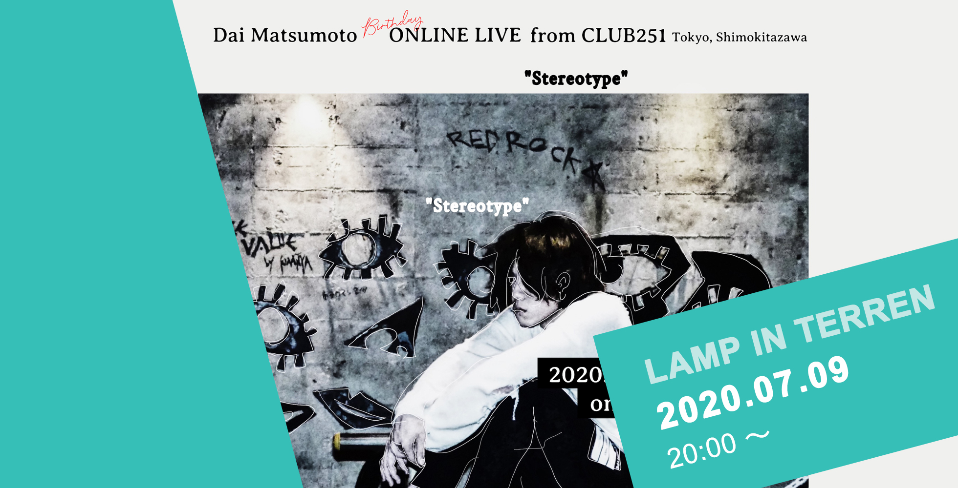 Dai Matsumoto(LAMP IN TEREN)ONLINE LIVE from CLUB251『Stereotype』