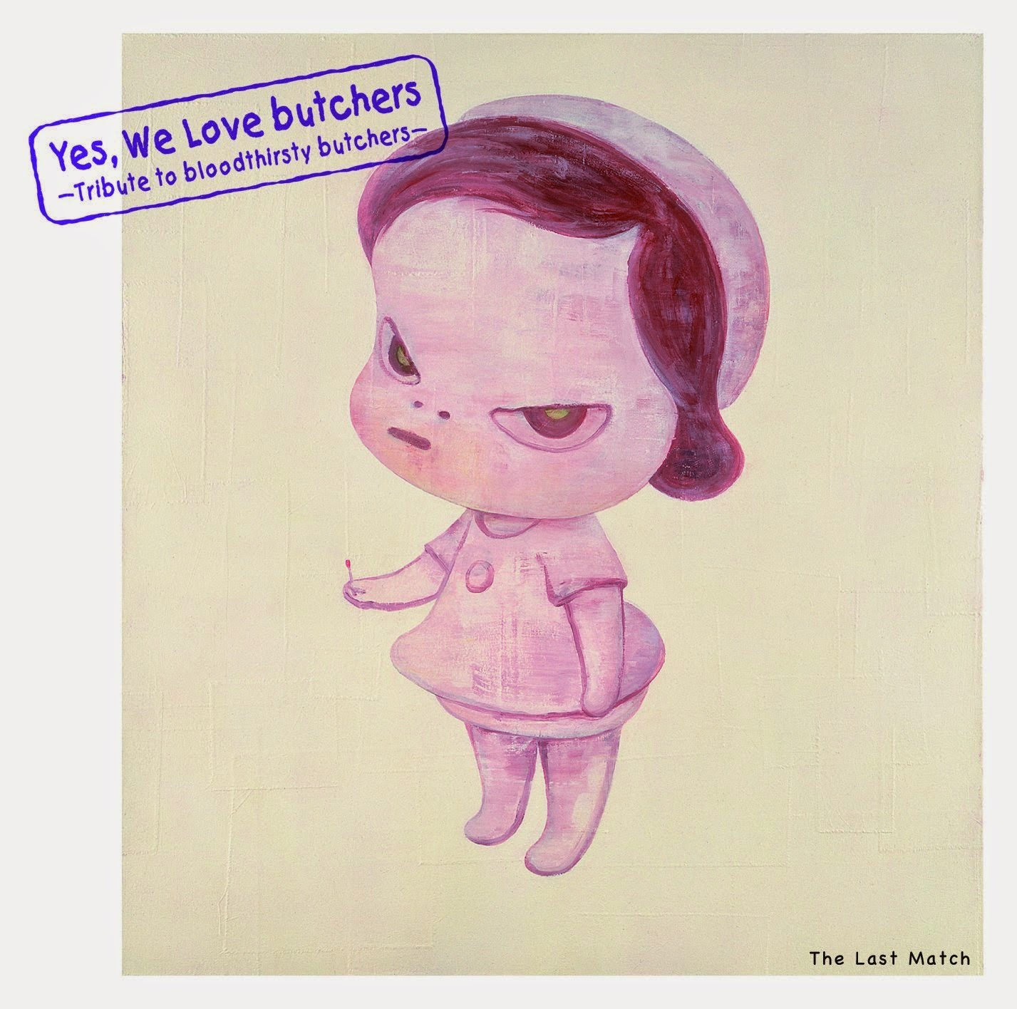 Tribute AlbumYes, We Love butchers ~Tribute to bloodthirsty butchers~ The Last Match
