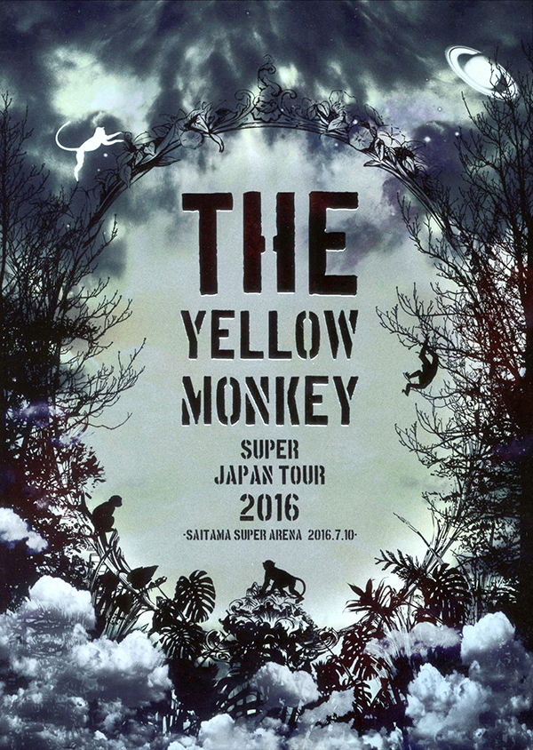 THE YELLOW MONKEY SUPER JAPAN TOUR 2016 -SAITAMA SUPER ARENA 2016.7.10-