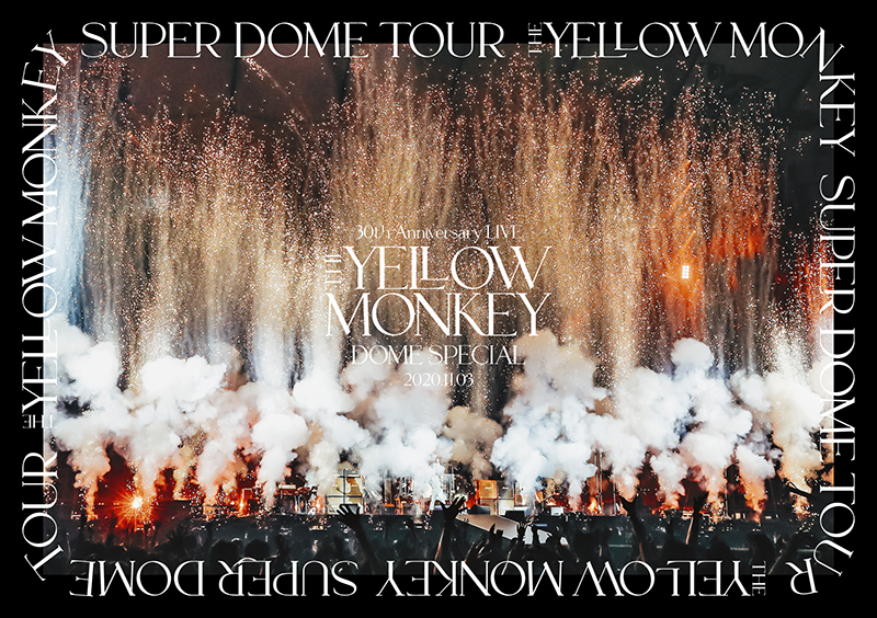 THE YELLOW MONKEY 30th Anniversary LIVE -DOME SPECIAL- 2020.11.3