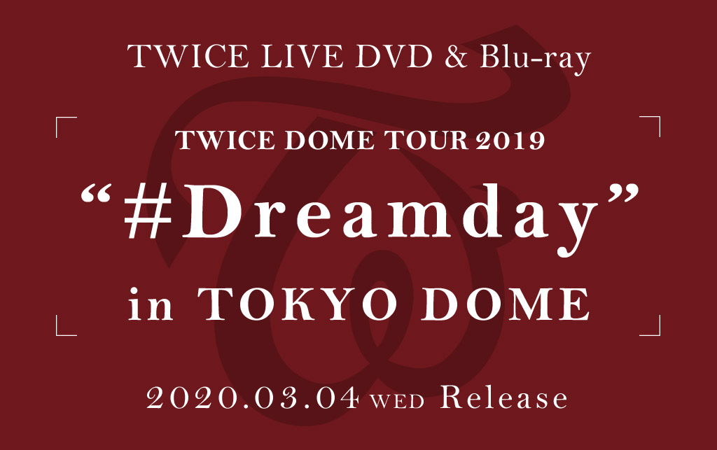 "TWICE DOME TOUR 2019 ""#Dreamday"" in TOKYO DOME"