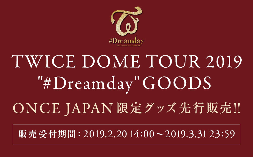 TWICE DOME TOUR 2019 #Dreamday GOODS
