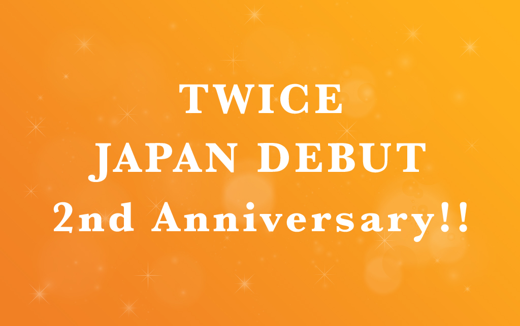 TWICE JAPAN DEBUT 2nd Anniversary