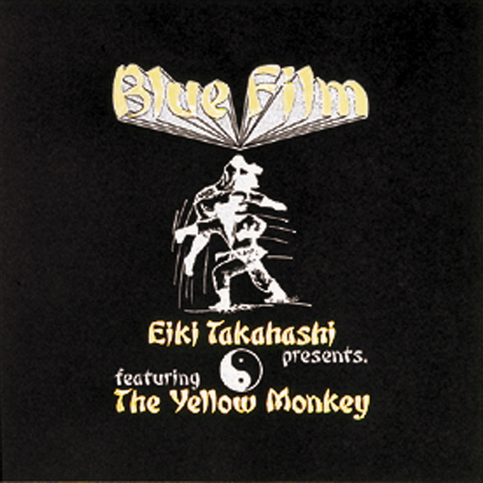 BLUE FILM Eiki Takahashi presents. featuring The Yellow Monkey